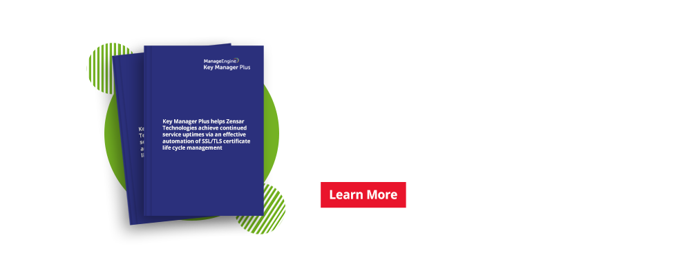 Automated SSL/TLS certificate life cycle management helps stay on top of unforeseen expiration and website outages